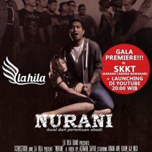 Lagu NURANI La Hila Band Keren, Movie Clip nya Ada di Kanal Youtube